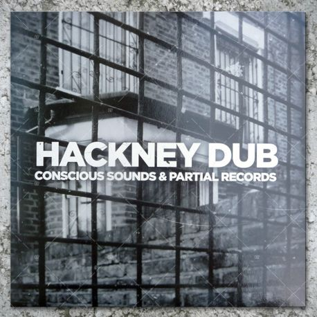 Hackney Dub - Conscious Sounds & Partial Records
