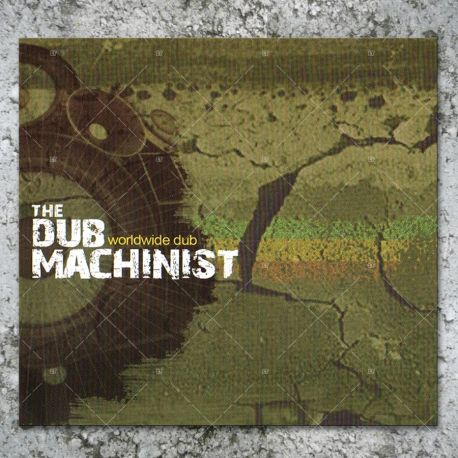 The Dub Machinist - Worldwide Dub