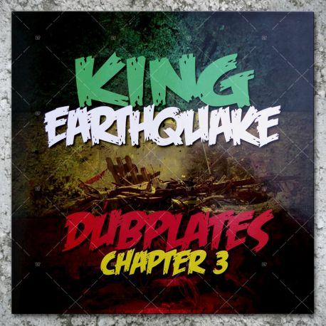 King Earthquake - Dubplates Chapter 3