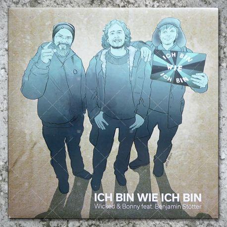 Wicked & Bonny feat. Benjamin Stötter - Ich Bin Wie Ich Bin