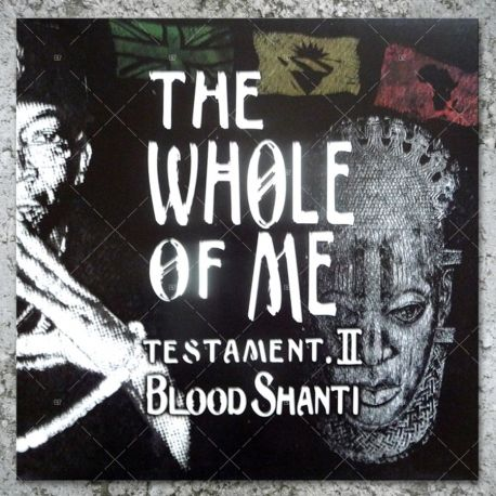 Blood Shanti - The Whole Of Me Testament II
