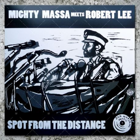 Mighty Massa meets Robert Lee - Spot From The Distance