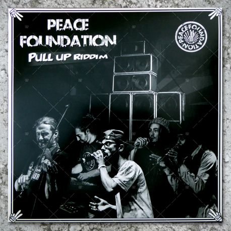 Peace Foundation - Pull Up Riddim