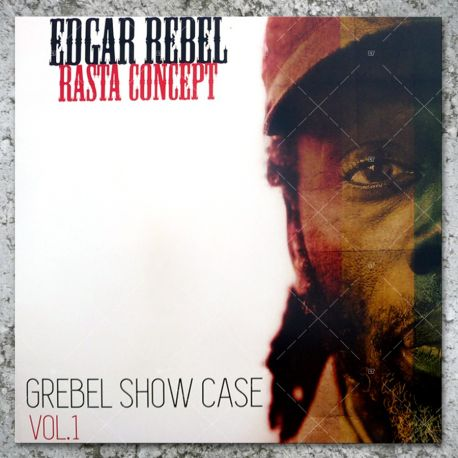Edgar Rebel - Rasta Concept - Grebel Showcase Vol.1