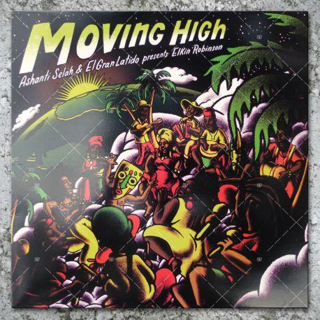 Ashanti Selah & El Gran Latido presents Elkin Robinson -Moving High