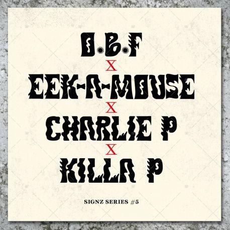 OBF - Signz Series #5 / Charlie P - Bubble / Charlie P & Killa P - Wagwan / Eek-A-Mouse - Run mouse Run