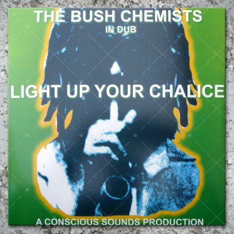 The Bush Chemists - Light Up Your Chalice